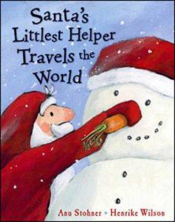 Santa's Littlest Helper Travels the World by Anu Stohner