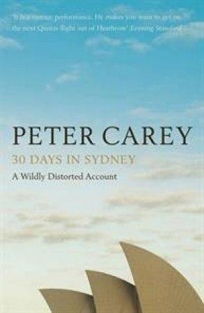30 Days In Sydney by Peter Carey