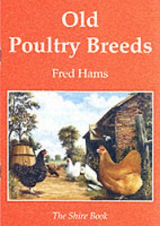 Old Poultry Breeds by Fred Hams
