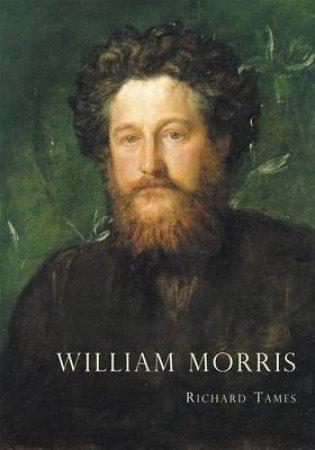 William Morris by Richard Tames
