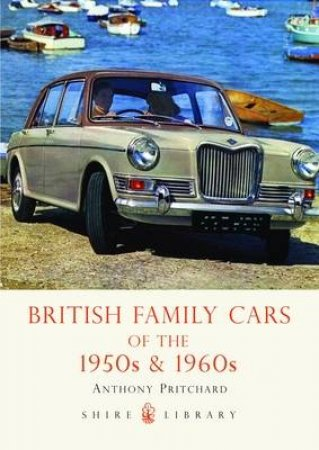 British Family Cars of the 1950s and '60s by Anthony Pritchard