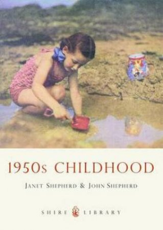 1950's Childhood by Janet Shepherd & John Shepherd