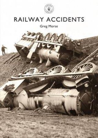 Railway Accidents by Greg Morse