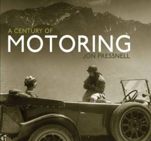 A Century of Motoring by Jon Pressnell