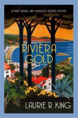 Riviera Gold (Mary Russell #16) by Laurie R King