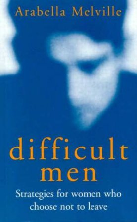 Difficult Men by Arabel Melville