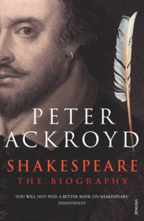 Shakespeare: The Biogrpahy by Peter Ackroyd