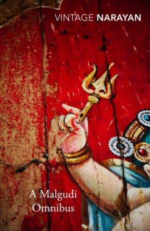 Vintage Classics: Malgudi Omnibus by R K Narayan