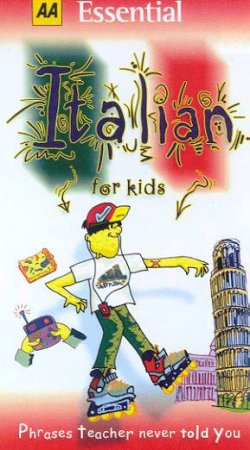 AA Essential Guides: Italian For Kids by Various
