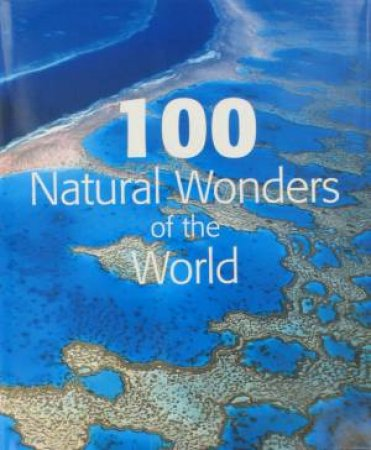 100 Natural Wonders Of The World by Various