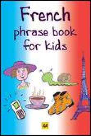 French Phrase Book for Kids by Various