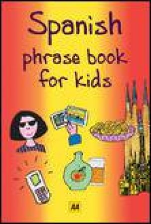 Spanish Phrase Book for Kids by Various