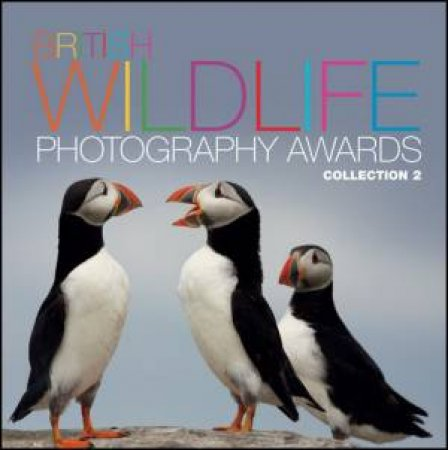 British Wildlife Photography Awards - Collection 2 H/C by AA Publishing