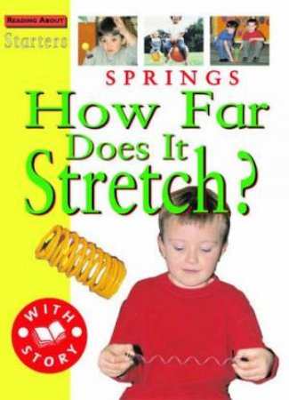 Springs: How Far Does It Stretch by Sally Hewitt