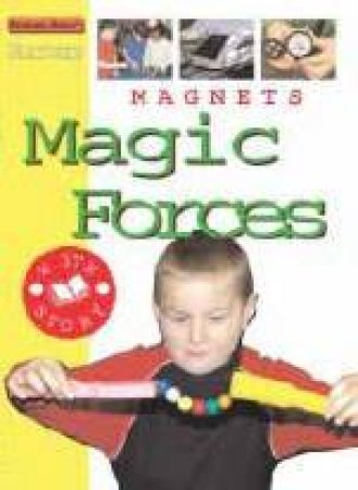 Starters: Magnet: Magic Forces by Jim Pipe