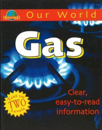 Our World: Gas by Sarah Levete