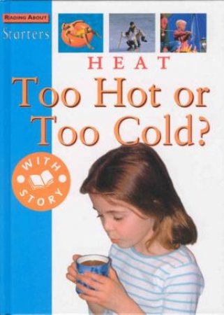 Starters: Heat - Too Hot Or Too Cold? by Sally Hewitt