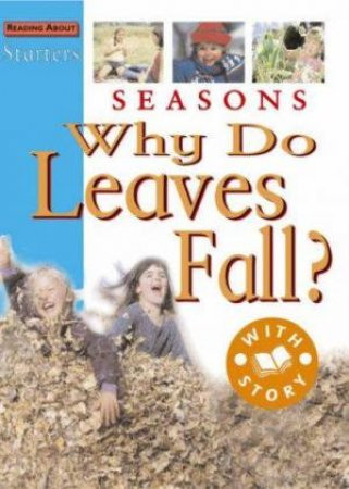 Starters: Seasons - Why Do Leaves Fall? by Jim Pipe