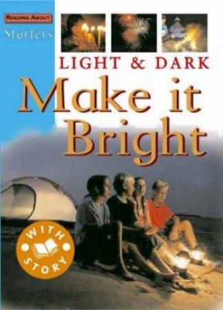 Starters: Light & Dark - Make It Bright by Pipe Jim