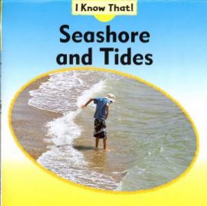 I Know That: Seashores And Tides by Claire Llewellyn