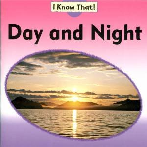 I Know That: Day And Night by Claire Llewellyn