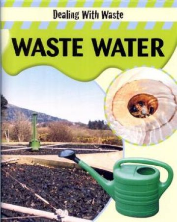 Dealing With Waste: Waste Water by Sally Morgan