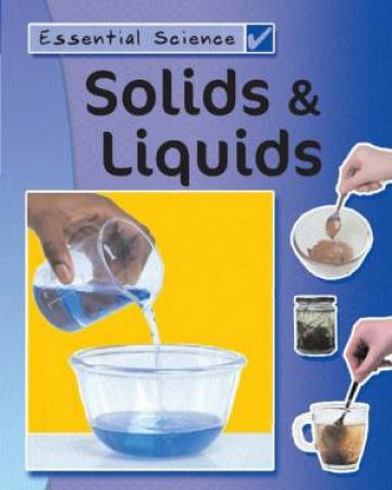 Essential Science: Solids & Liquids by Peter Riley