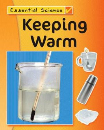 Essential Science:Keeping Warm by Various