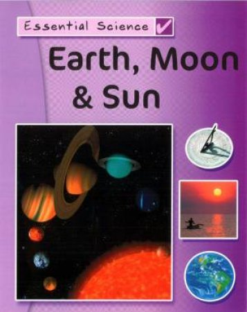 Essential Science: Earth, Moon & Sun by Peter Riley