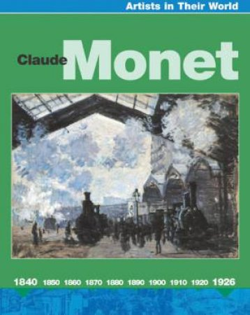 Artists In Their World: Claude Monet by Susie Hodge