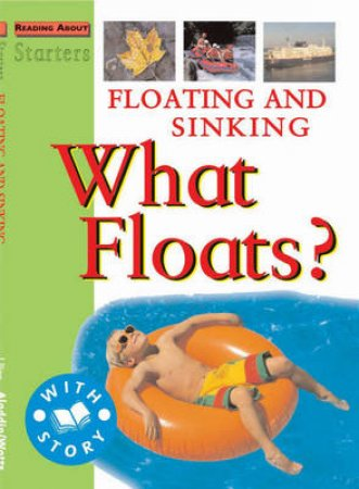 Starters: Level 2 Green: Floating And Sinking, What Floats? by Jim Pipe
