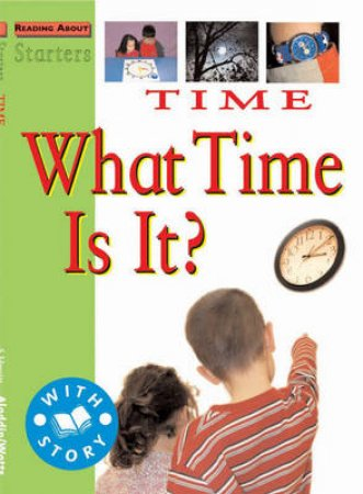 Starters: Level 2 Green: Time, What Time Is It? by Sally Hewitt