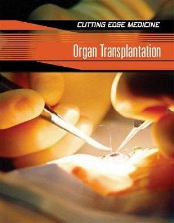 Cutting Edge Medicine: Organ Transplantation by Carol Ballard