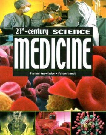 21st Century Science: Medicine by Robin Kerrod
