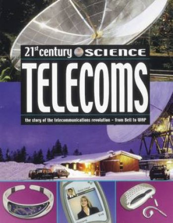 21st Century Science: Telecoms by Simon Maddison