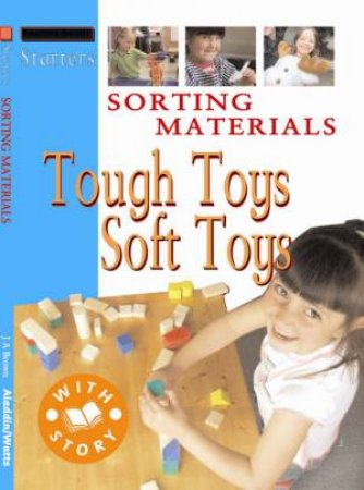 Starters L1: Sorting Materials - Tough Toys, Soft Toys by Sally Hewitt