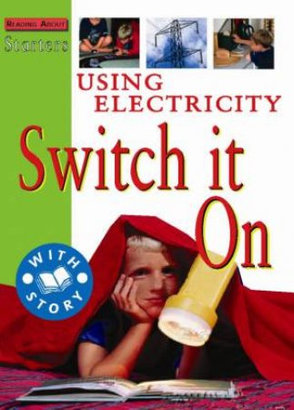 Starters L2: Using Electricity - Switch It On by Jim Pipe