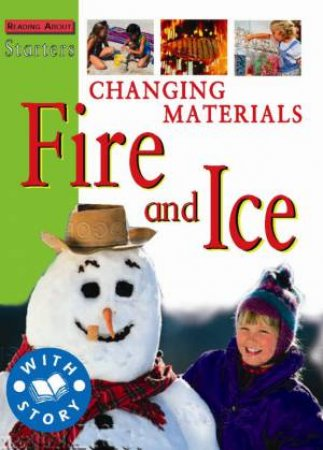 Starters L2: Changing Materials - Fire And Ice by Jim Pipe