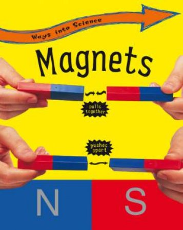 Ways Into Science: Magnets by Peter Riley