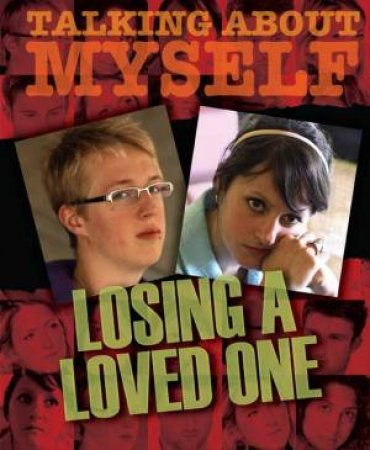Talking About Myself: Losing a Loved One by Angela Neustatter