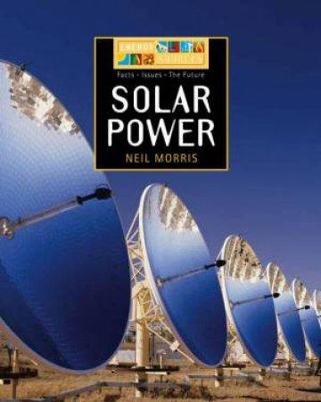Energy Sources: Solar Power by Neil Morris