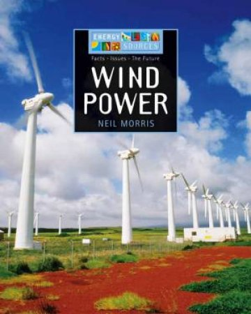 Energy Sources: Wind Power by Neil Morris