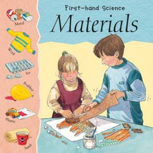 First-Hand Science: Materials by Lynn Huggins-Cooper