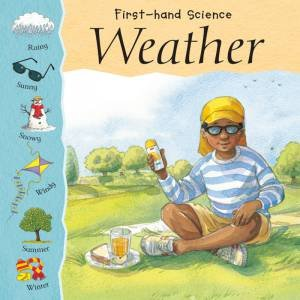 First-Hand Science: Weather by Lynn Huggins-Cooper