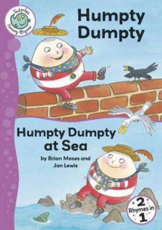 Tadpoles Nursery Rhymes: Humpty Dumpty and Humpty Dumpty at Sea by Brian Moses