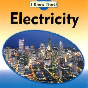 I Know That: Electricity by Claire Llewellyn