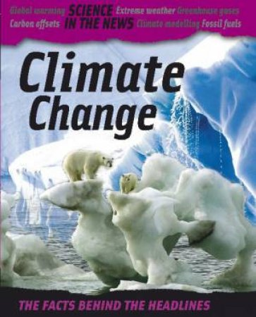Science in the News: Climate Change by Chris Oxlade