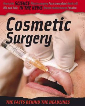 Science in the News: Cosmetic Surgery by Andrew Campbell