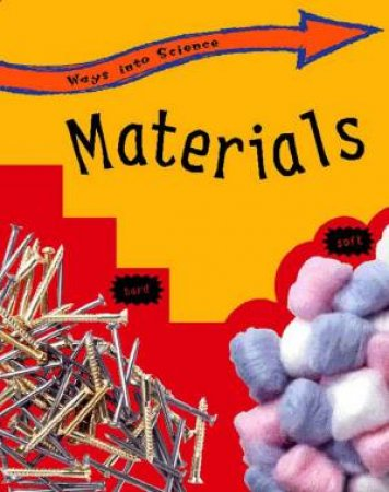 Ways into Science: Materials by Peter Riley