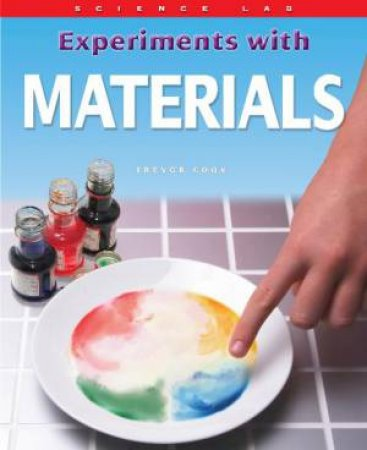 Science Lab: Experiments with Materials by Sally Henry